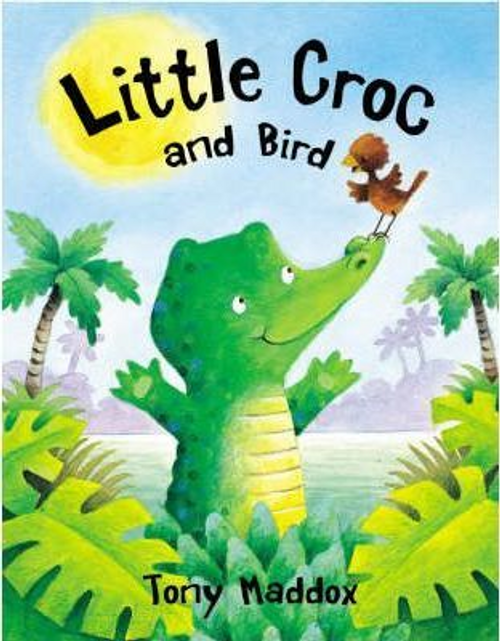 Maddox, Tony / Little Croc and Bird (Children's Picture Book)