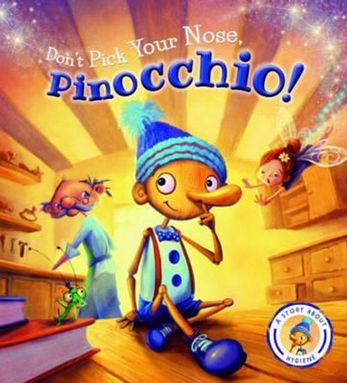 Smallman, Steve / Don't Pick Your Nose, Pinocchio (Children's Picture Book)
