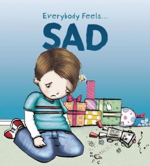 Bingham, Jane / Everybody Feels... Sad (Children's Picture Book)