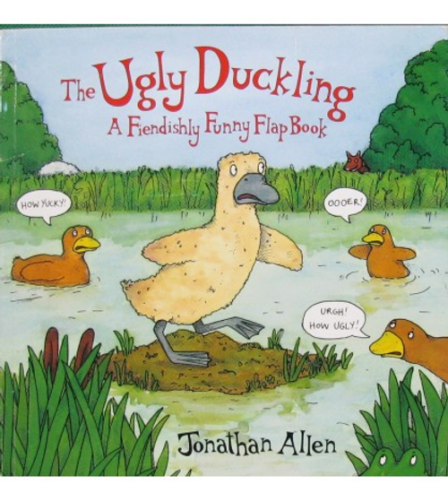 Allen, Jonathan / The Ugly Duckling A Fiendishly Funny Flap Book (Children's Picture Book)