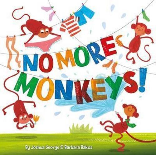 George, Joshua / No More Monkeys! (Children's Picture Book)