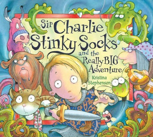 Stephenson, Kristina / Sir Charlie Stinky Socks and the Really Big Adventure (Children's Picture Book)