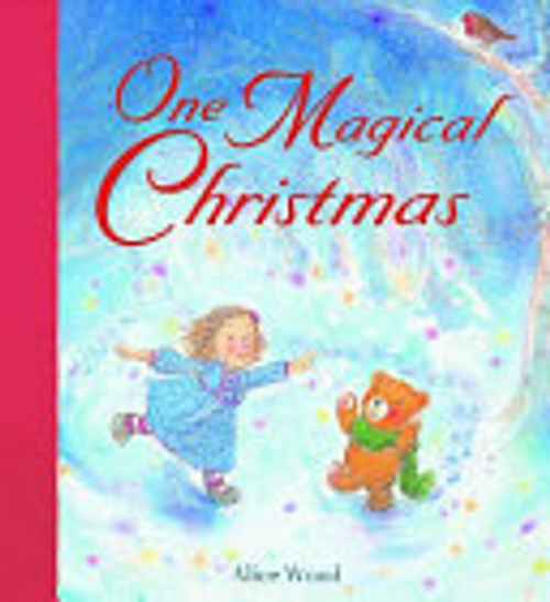Wood, Alice / One Magical Christmas (Children's Picture Book)