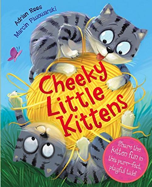 Rees, Adrian / Cheeky Little Kitten (Children's Picture Book)