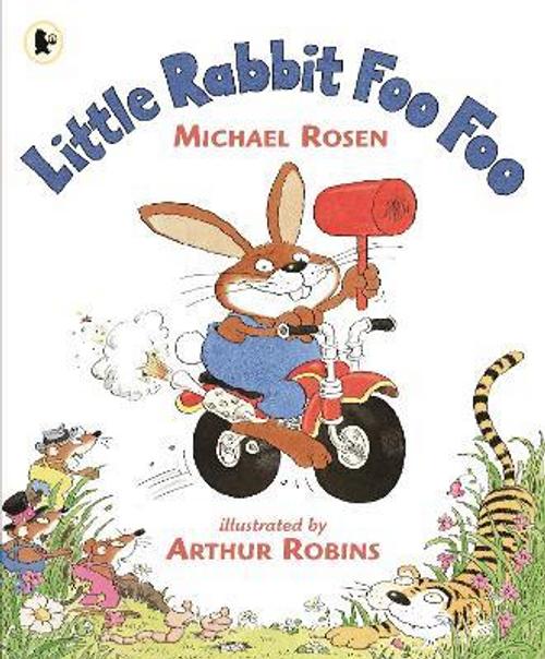 Rosen, Michael / Little Rabbit Foo Foo (Children's Picture Book)