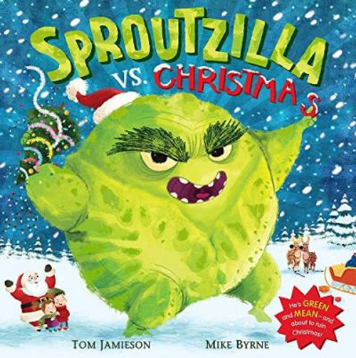 Jamieson, Tom / Sproutzilla vs. Christmas (Children's Picture Book)
