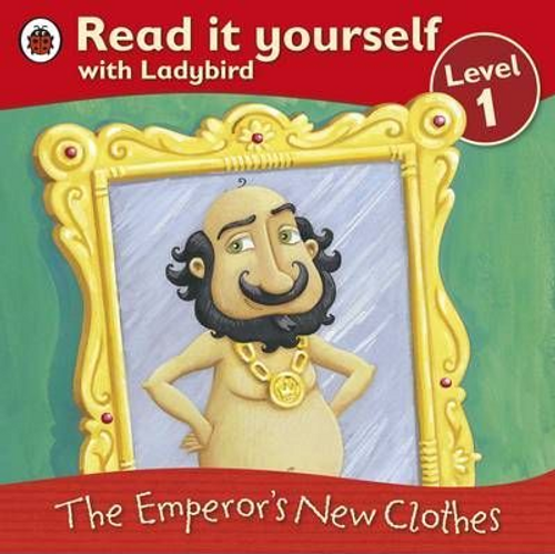 The Emperor's New Clothes: Read It Yourself with Ladybird : Level 1(Children's Picture Book)