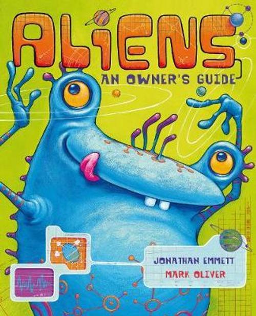 Emmett, Jonathan / Aliens: An Owner's Guide (Children's Picture Book)