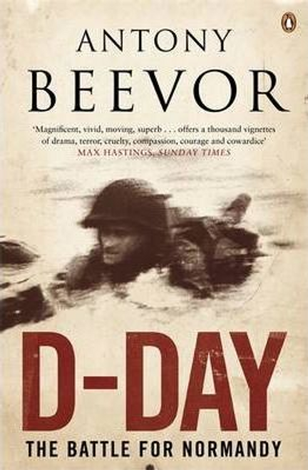 Beevor, Antony / D-Day : The Battle for Normandy (Large Paperback)