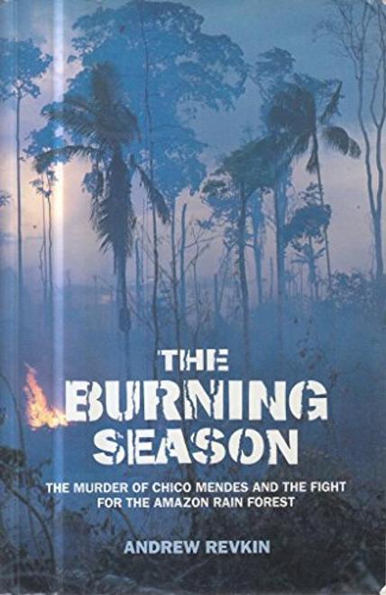Revkin, Andrew / The Burning Season (Large Paperback)