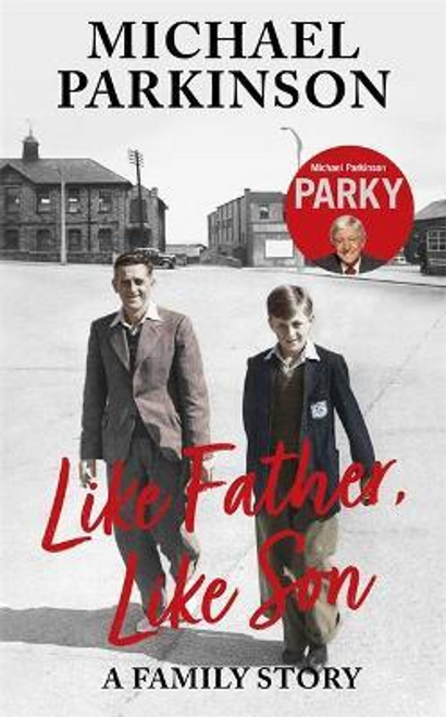 Parkinson, Michael / Like Father, Like Son (Large Paperback)