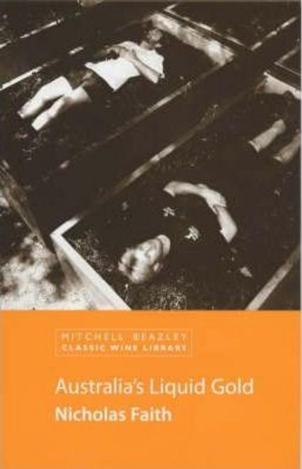 Faith, Nicholas / Australia's Liquid Gold (Large Paperback)