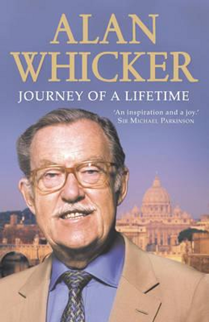 Whicker, Alan / Journey of a Lifetime (Large Paperback)