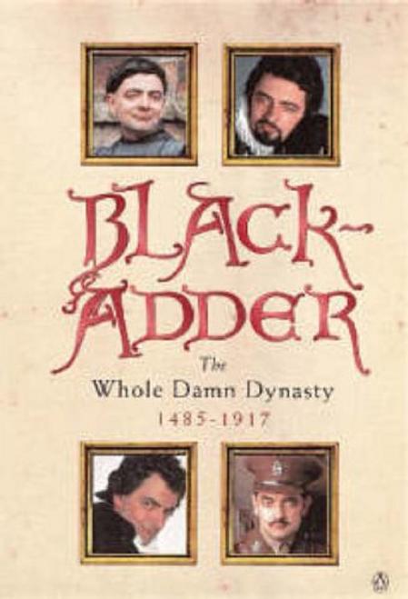 Elton, Ben / Blackadder : The Whole Damn Dynasty (Large Paperback)