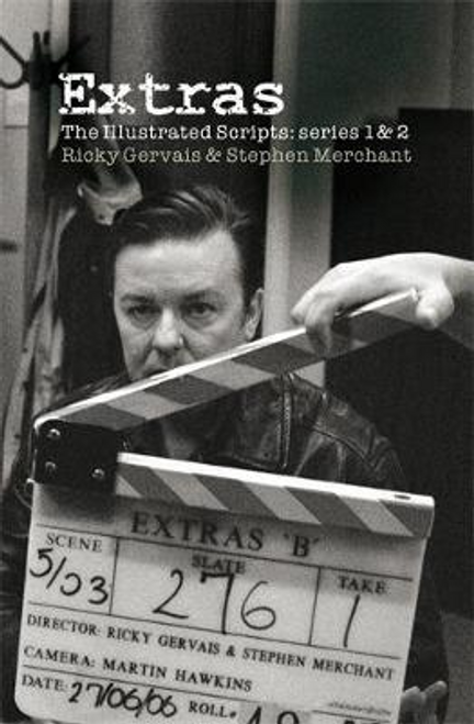 Gervais, Ricky / Extras; The Illustrated Scripts: Series One And Two (Large Paperback)