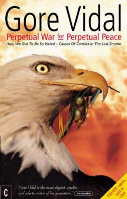 Vidal, Gore / Perpetual War for Perpetual Peace (Large Paperback)