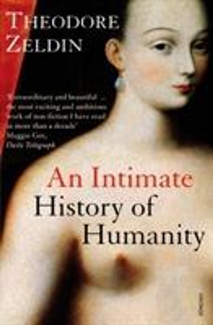 Zeldin, Theodore / An Intimate History of Humanity