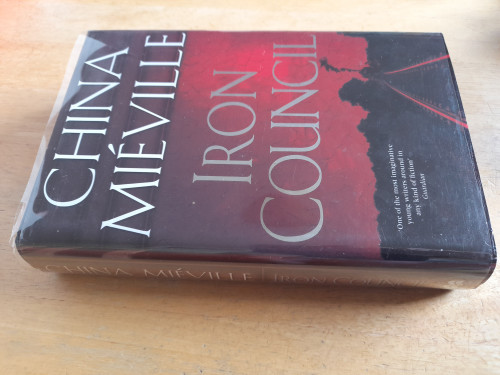 Mieville, China - Iron Council - HB - 1st UK Edition - 2004