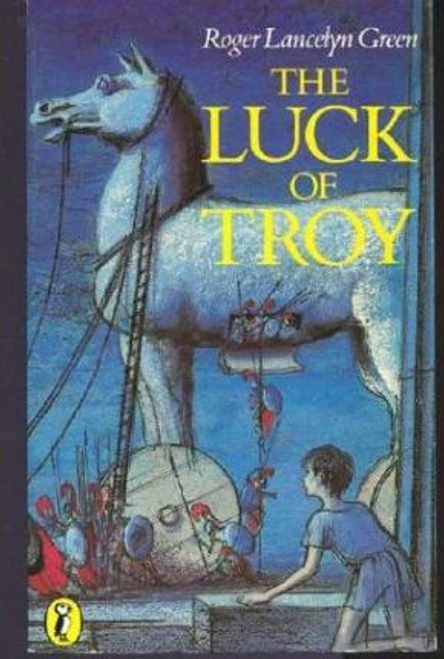 Green, Roger Lancelyn / The Luck of Troy