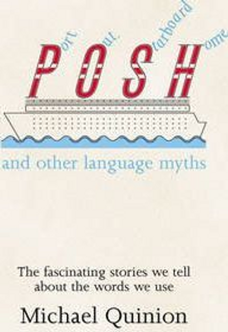 Quinion, Michael / Port Out, Starboard Home : and other language myths (Hardback)