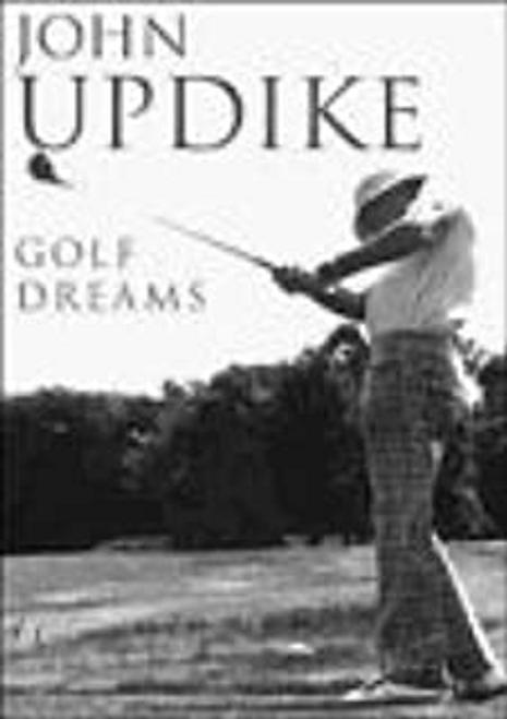 Updike, John / Golf Dreams (Hardback)