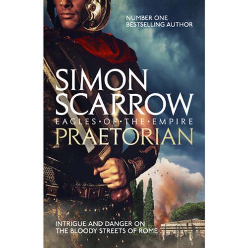Scarrow, Simon - Praetorian ( Eagles of the Empire  - Book 11  ) - BRAND NEW - PB