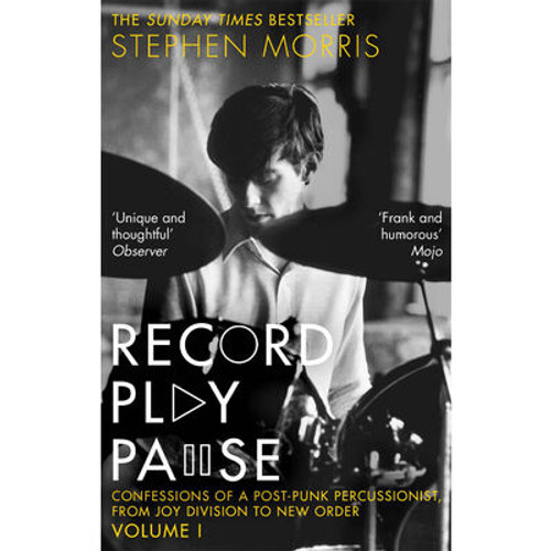 Morris, Stephen - Record Play Pause : Confessions of a Post-Punk Percussionist : The Joy Division Years - PB - BRAND NEW