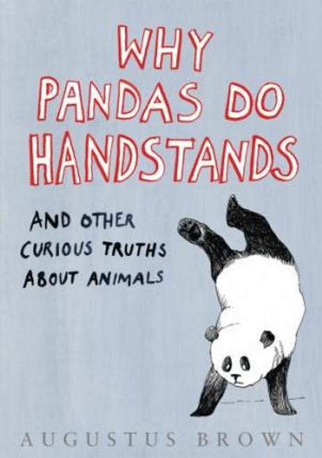 Brown, Augustus / Why Pandas Do Handstands (Hardback)