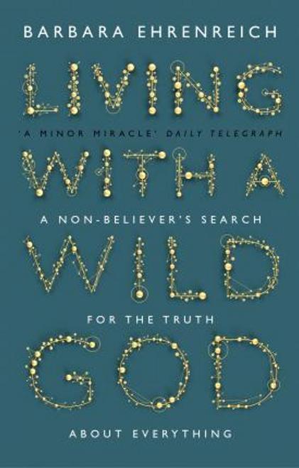 Ehrenreich, Barbara / Living With a Wild God
