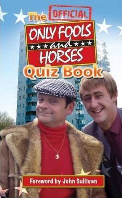 Sullivan, Dan / The Official Only Fools and Horses Quiz Book