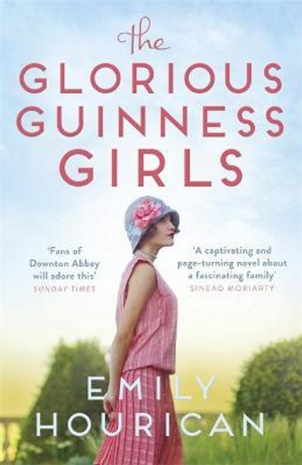 Hourican, Emily / The Glorious Guinness Girls