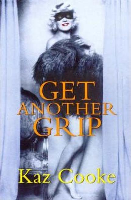 Cooke, Kaz / Get Another Grip