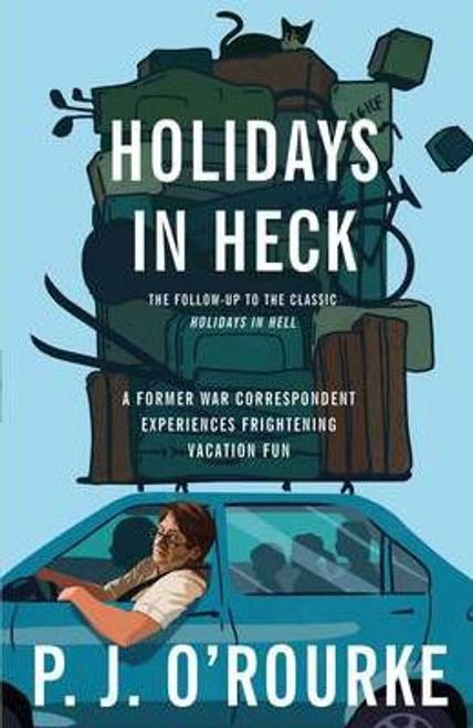 ORourke, P. J. / Holidays in Heck
