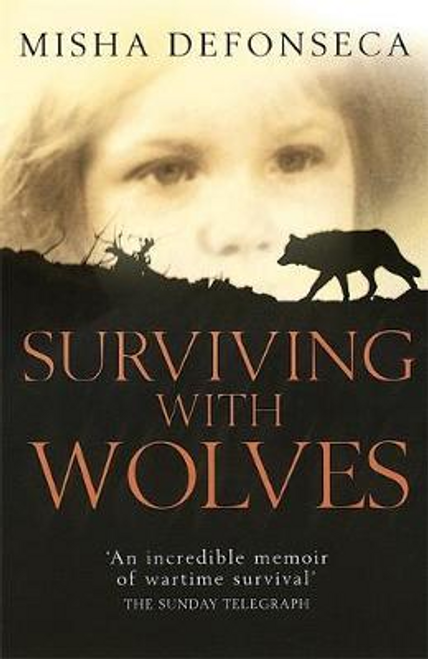 Defonseca, Misha / Surviving With Wolves