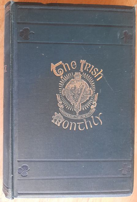 The Irish Monthly : A magazine of General Literature - Yearly Bound Edition - 1888  ( Volume 16)
