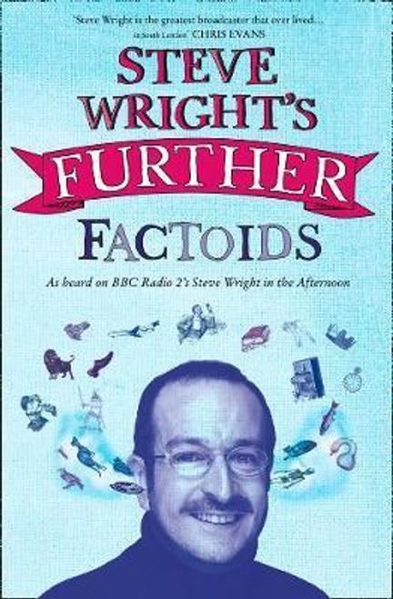Wright, Steve / Steve Wright's Further Factoids
