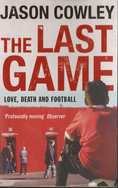 Cowley, Jason / The Last Game