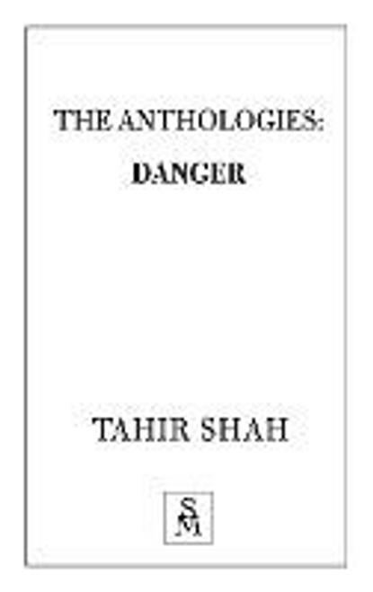 Shah, Tahir / The Anthologies : Danger