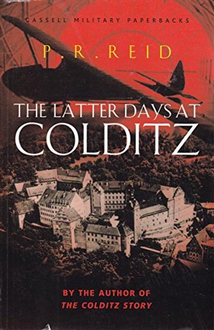 Reid, P. R. / The Latter Days at Coldiz