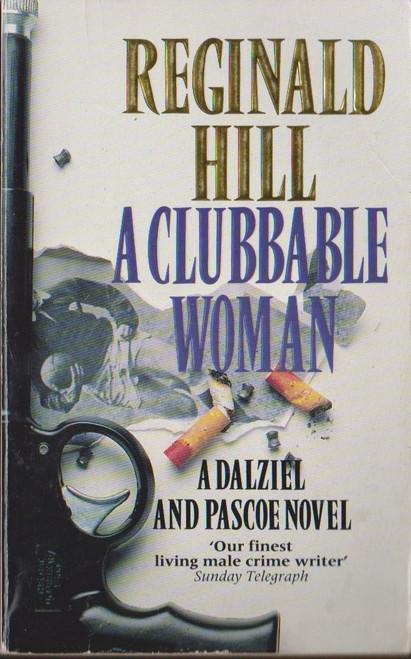 Hill, Reginald / A Clubbable Woman