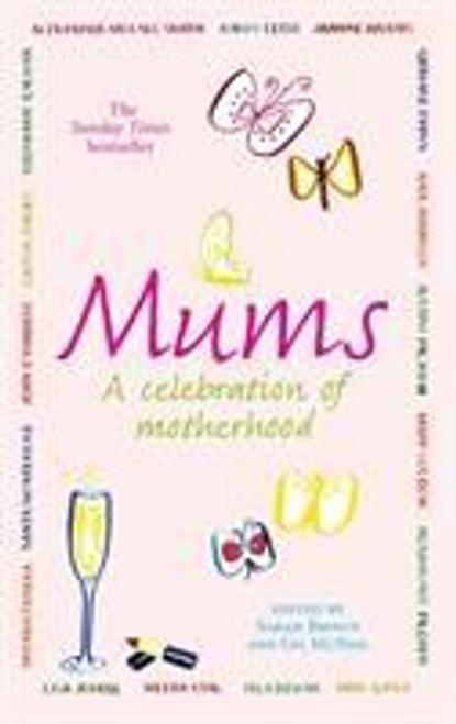 Brown, Sarah / Mums : A Celebration of Motherhood