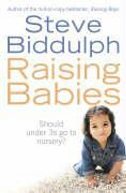 Biddulph, Steve / Raising Babies