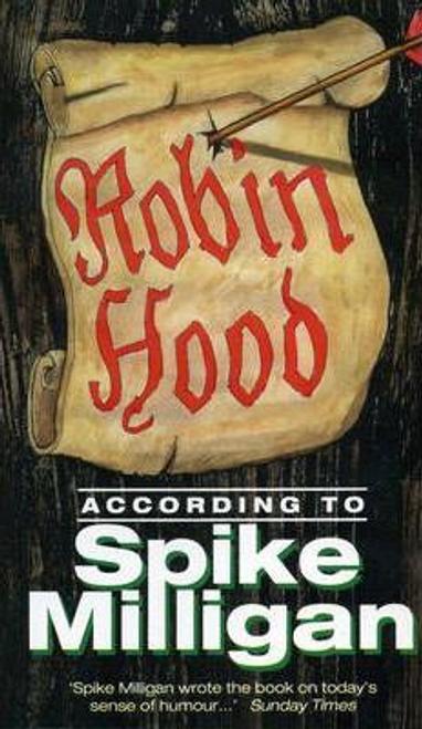 Milligan, Spike / Robin Hood According to Spike Milligan