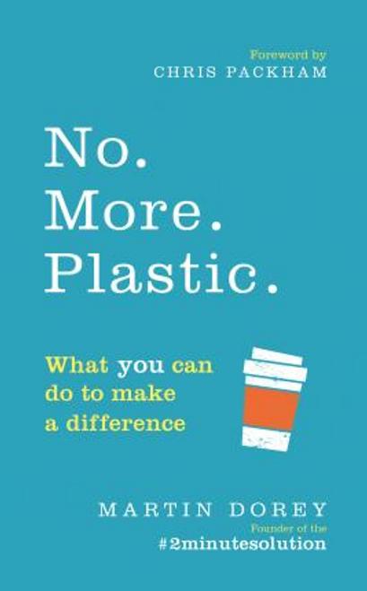 Dorey, Martin / No. More. Plastic.