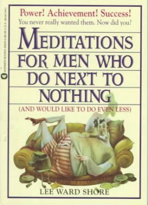 Shore, Lee Ward / Meditations for Men Who Do Nothing
