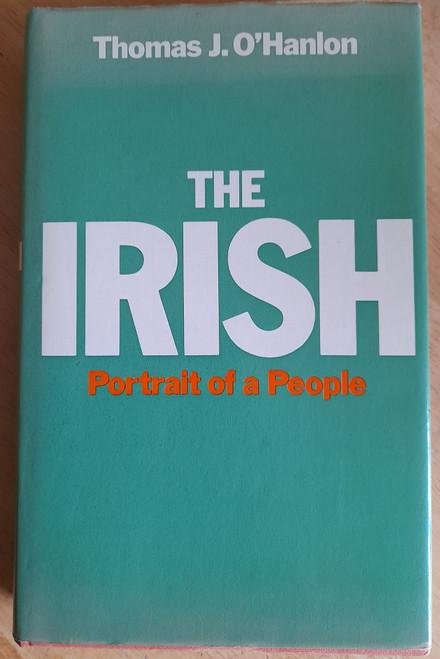 O'Hanlon, Thomas J - The Irish : Portrait of a People - HB - 1975