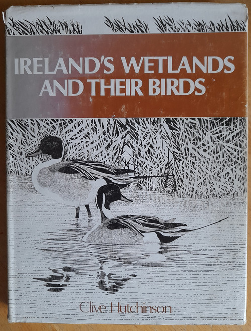 Hutchinson, Clive - Ireland's Wetlands and their Birds - HB - 1979