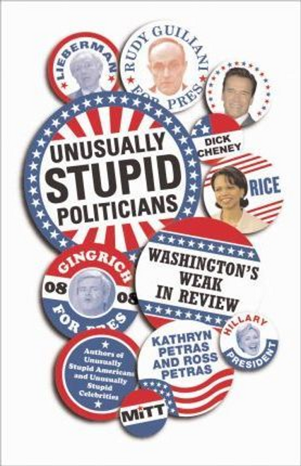 Petras, Kathryn / Unusually Stupid Politicians