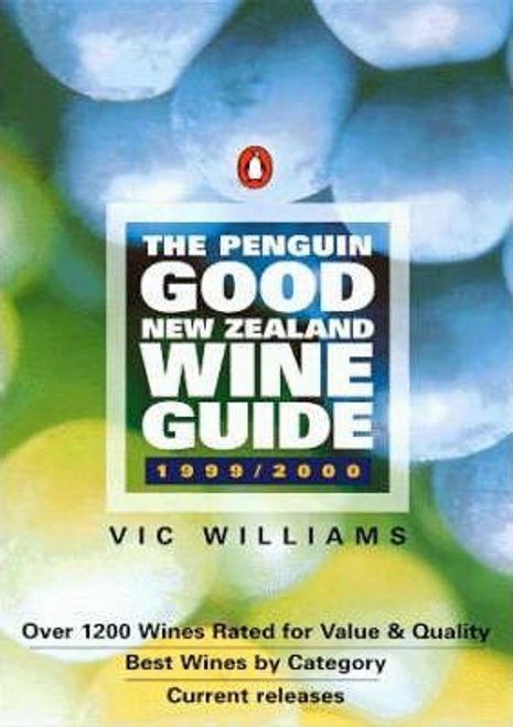 Williams, Vic / The Penguin Good New Zealand Wine Guide 1999-2000