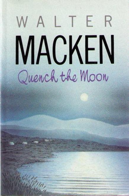 Macken, Walter / Quench the Moon